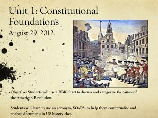 Unit 1: Constitutional Foundations August 29, 2012