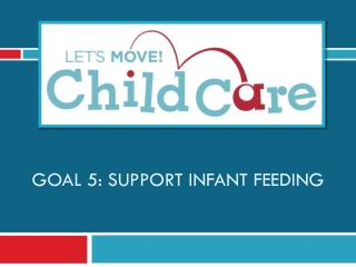 Goal 5: support infant feeding