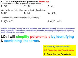 12.1/12.2 Polynomials, p590/596  Warm Up  Identify the base and exponent of each power.