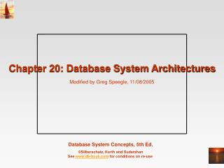 Chapter 20: Database System Architectures Modified by Greg Speegle, 11/08/2005