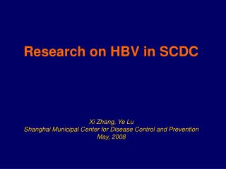 Research on HBV in SCDC