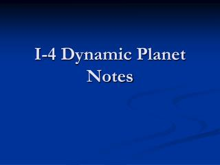 I-4 Dynamic Planet Notes