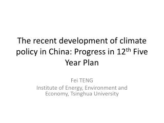 The recent development of climate policy in China: Progress in 12 th  Five Year Plan