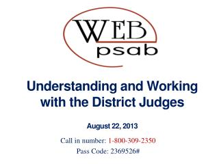Understanding and Working with the District Judges  August 22, 2013