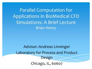 Parallel Computation for Applications in  BioMedical  CFD Simulations: A Brief Lecture Brian Henry