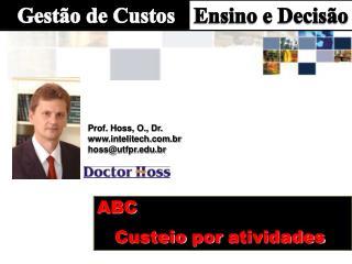 Prof. Hoss, O., Dr. intelitech.br hoss@utfpr.br