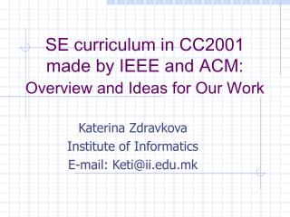 SE curriculum in CC2001 made by IEEE and ACM: Overview and Ideas for Our Work