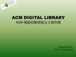 ACM DIGITAL LIBRARY  ACM- 電腦相關領域全文資料庫