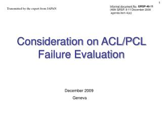 Consideration on ACL/PCL Failure Evaluation