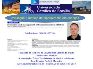 Faculdade de Medicina da Universidade Católica de Brasília Internato em Pediatria