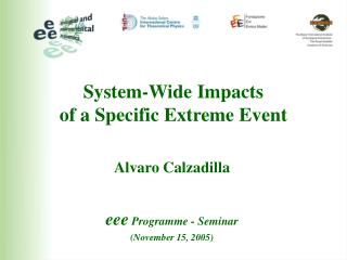 System-Wide Impacts of a Specific Extreme Event