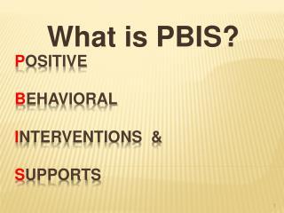 P ositive B ehavioral i nterventions  & S upports