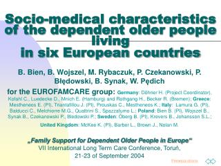 Socio-medical characteristics of the dependent older people living  in six European countries