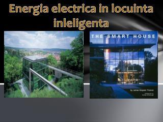 Energia electrica  in  locuinta inleligenta