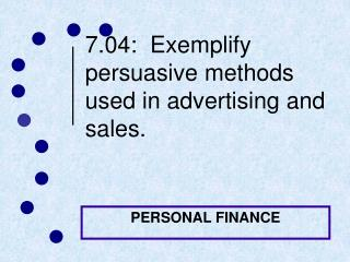 7.04:  Exemplify persuasive methods used in advertising and sales.