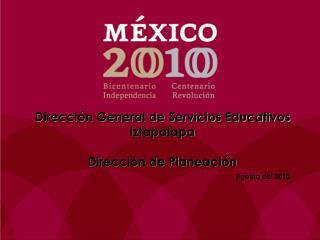 Dirección General de Servicios Educativos Iztapalapa Dirección de Planeación