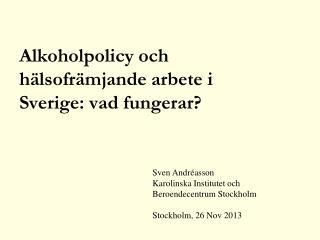 Alkoholpolicy och hälsofrämjande arbete i Sverige: vad fungerar?