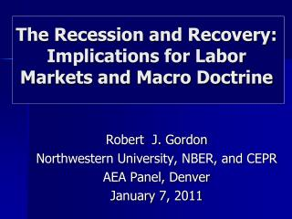 The Recession and Recovery:  Implications for Labor Markets and Macro Doctrine