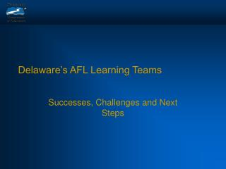 Delaware's AFL Learning Teams