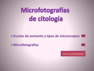 Microfotografías  de citología