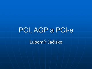 PCI, AGP a PCI-e