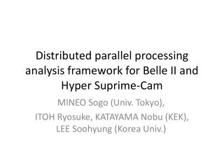 Distributed parallel processing analysis framework for Belle II and Hyper Suprime-Cam