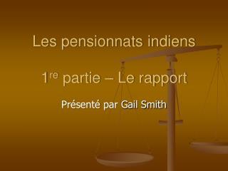 Les pensionnats indiens 1 re  partie – Le rapport