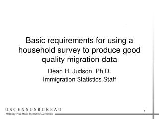 Basic requirements for using a household survey to produce good quality migration data