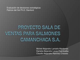 Proyecto sala de ventas para Salmones camanchaca s.a.