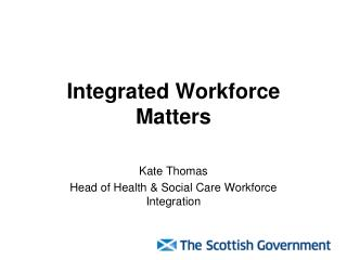 Integrated Workforce Matters