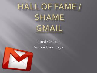 Hall of Fame / Shame GmaiL