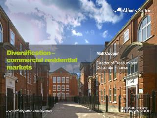 Diversification  – commercial residential markets