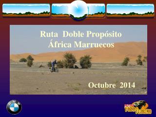 Ruta  Doble Propósito             África Marruecos
