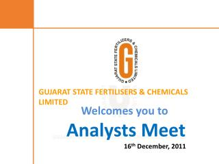 Welcomes you to  Analysts Meet 16th December, 2011