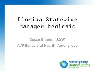 Susan Bramer, LCSW AVP Behavioral Health, Amerigroup