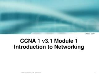 CCNA 1 v3.1 Module 1  Introduction to Networking