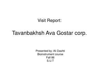 Visit Report: Tavanbakhsh Ava Gostar corp.