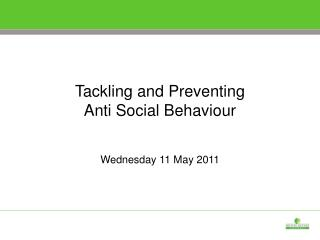 Tackling and Preventing Anti Social Behaviour