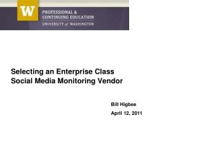 Selecting an Enterprise Class  Social Media Monitoring Vendor