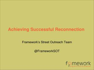 Achieving Successful Reconnection