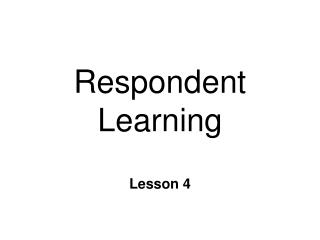 Respondent Learning