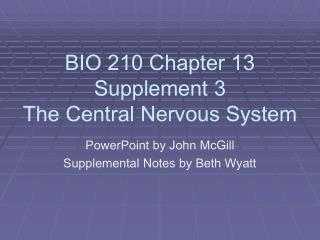 BIO 210 Chapter 13 Supplement 3 The Central Nervous System
