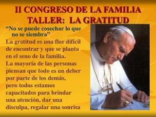 II CONGRESO DE LA FAMILIA TALLER:  LA GRATITUD