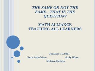 THE SAME OR NOT THE SAME�THAT IS THE QUESTION? MATH ALLIANCE   TEACHING ALL LEARNERS