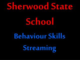 Sherwood State School