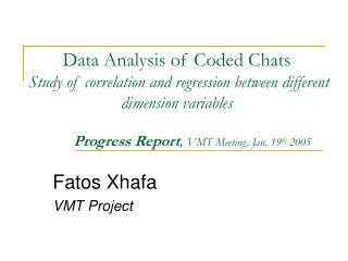 Data Analysis of Coded Chats  Study of correlation and regression between different dimension variables           Progre