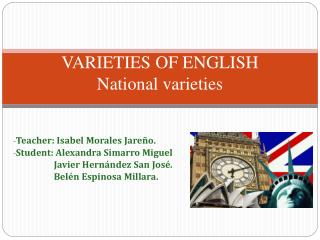 VARIETIES OF ENGLISH National varieties