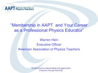 """Membership in AAPT  and Your Career as a Professional Physics Educator"""