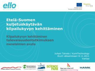 Juhani Talvela /  KymiTechnology ELLO väliseminaari 8.11.2011 Vantaa