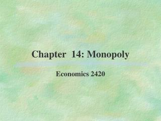Chapter  14: Monopoly
